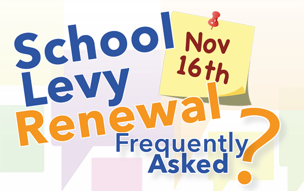 school levy renewal Nov 16 frequently asked questions