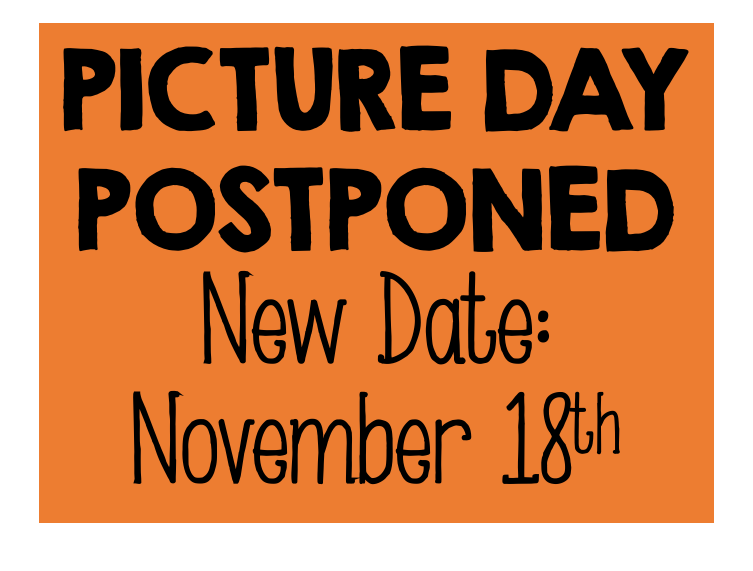 PICTURE DAY POSTPONED. New Date: November 18, 2020