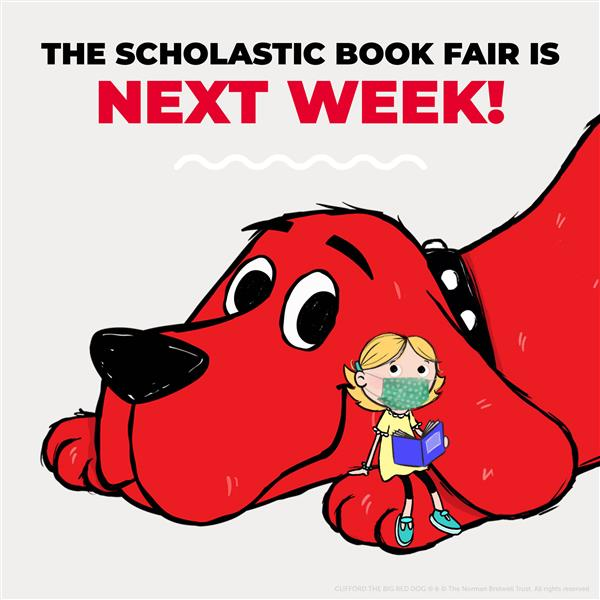 BOOK FAIR: Next week! Featuring Clifford, The Big Red Dog
