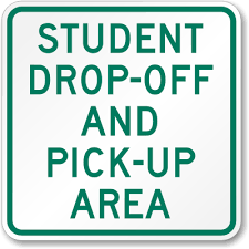 drop off and pick up sign for parents driving students to and from school.