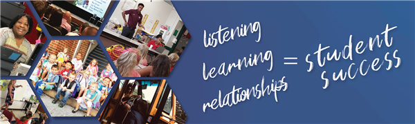 listening, learning, relationships = student success